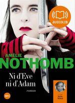 Vente AudioBook : Ni d'Eve ni d'Adam  - Amélie Nothomb