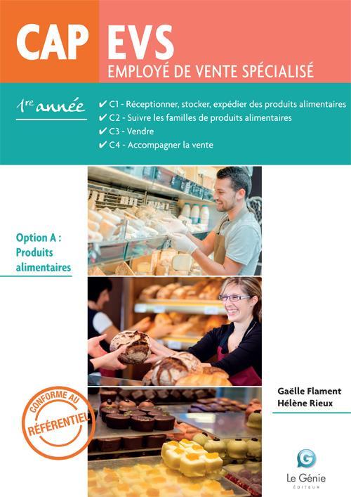 employé de vente spécialisé ; CAP EVS ; C1, C2, C3, C4.; option A : produits alimentaires ; 1re année