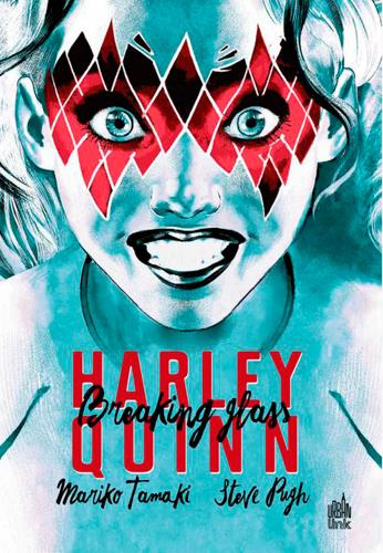 Harley Quinn ; breaking glass