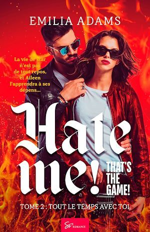 Hate me! That's the game! - Tome 2  - Emilia Adams