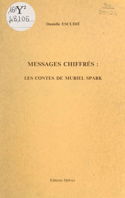 Messages chiffrés : les contes de Muriel Spark