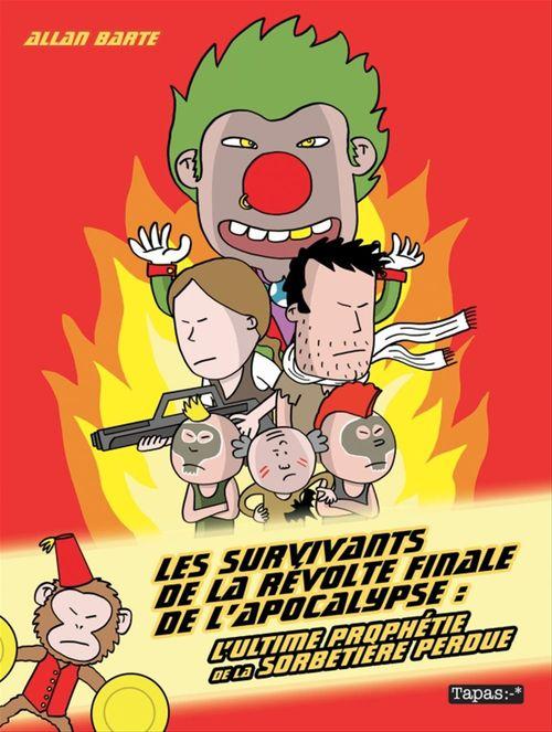 Les Survivants de la révolte finale de l'apocalypse  - Allan Barte