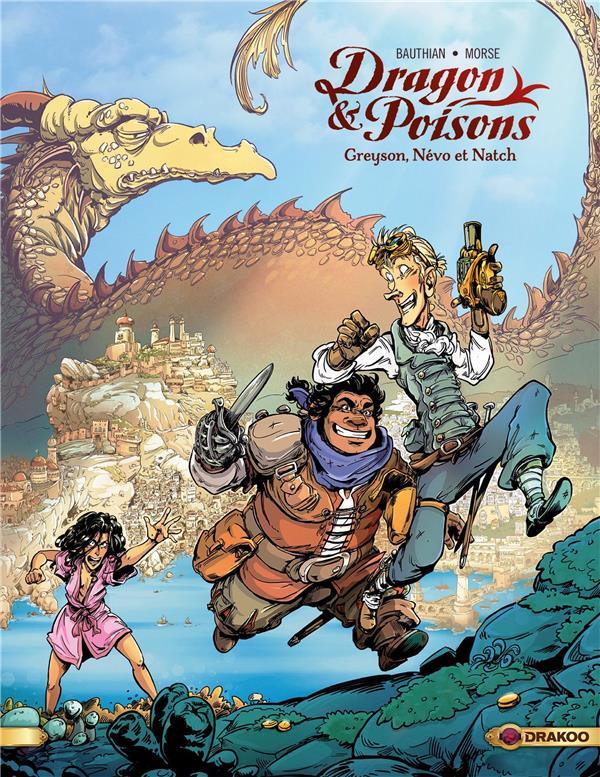Dragon & poisons T.1 ; Greyson, Névo et Natch
