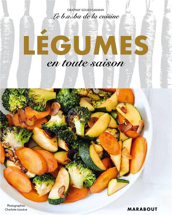 Le b.a-ba de la cuisine ; légumes en toute saison