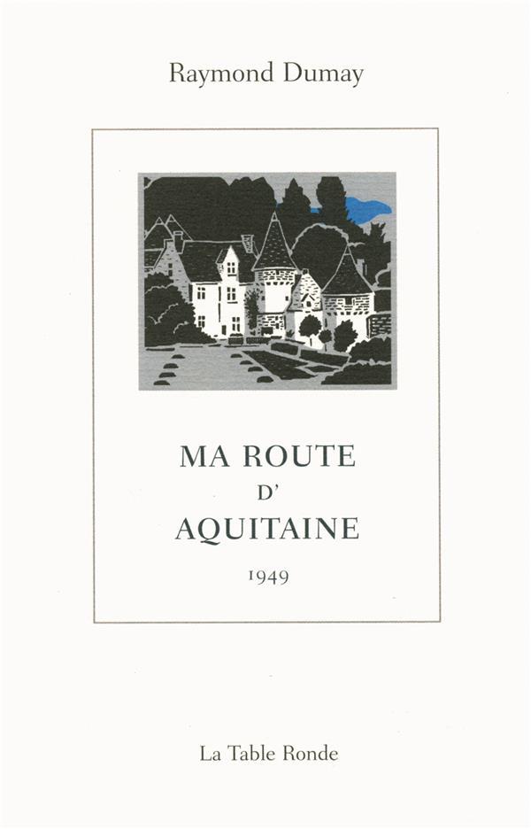 Ma route d'Aquitaine ; 1949