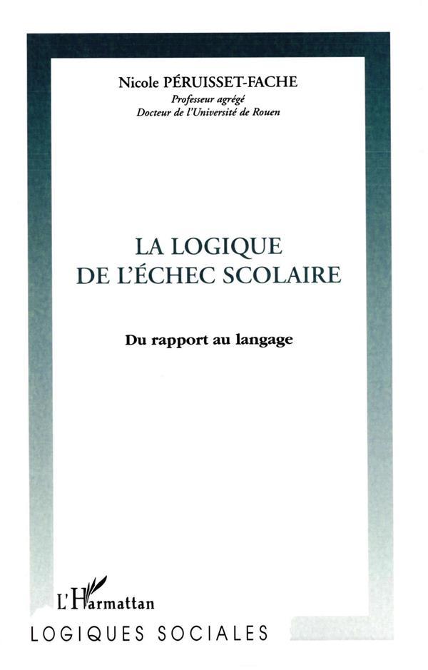 La Logique De L'Echec Scolaire ; Du Rapport Au Langage