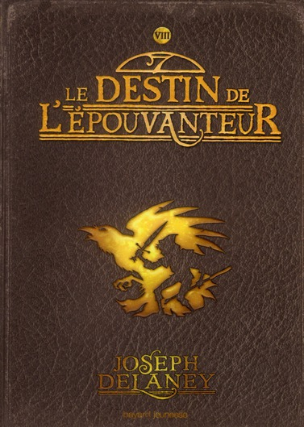 L'EPOUVANTEUR T.8  -  LE DESTIN DE L'EPOUVANTEUR DELANEY, JOSEPH