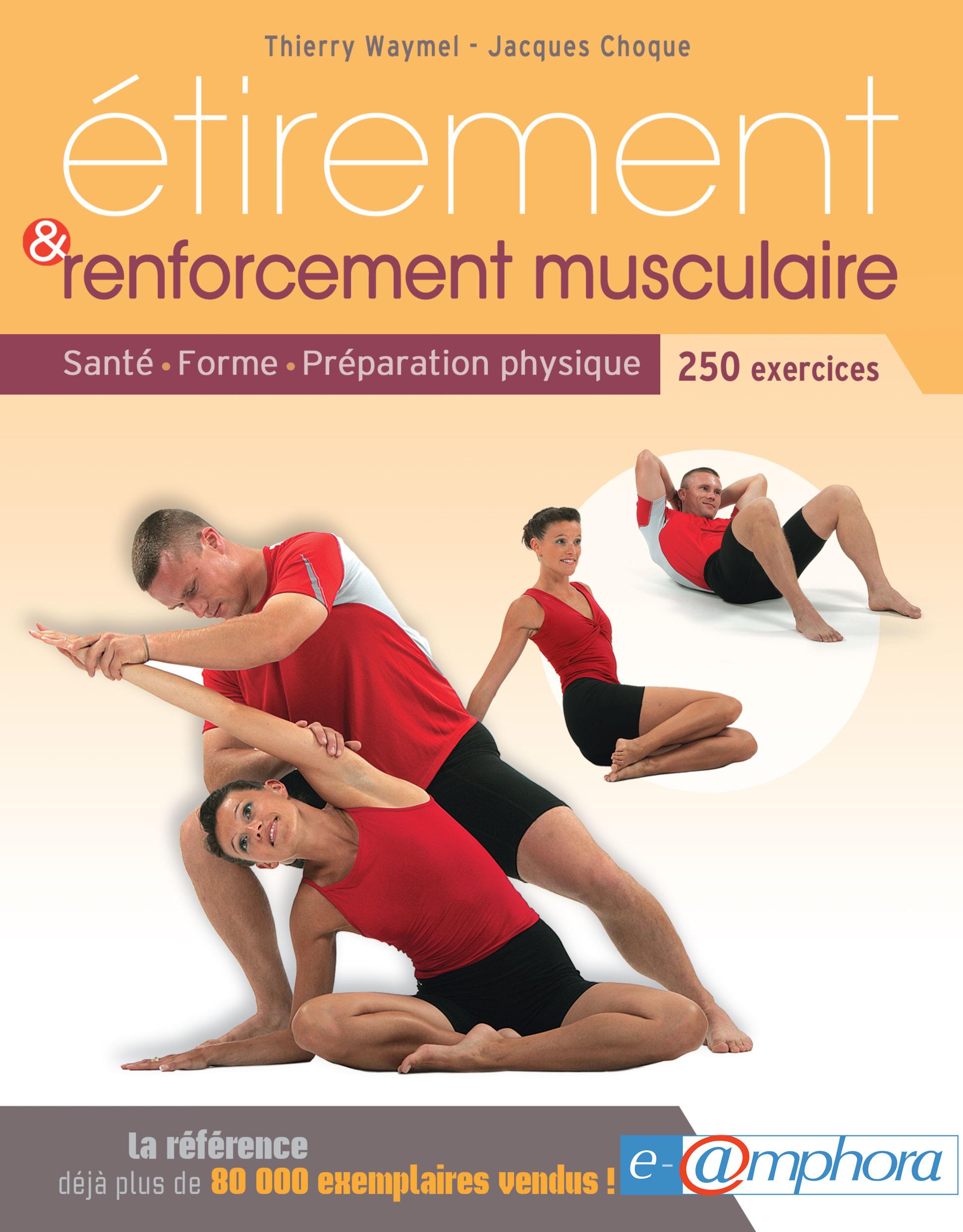 étirement et renforcement musculaire ; santé, forme, préparation physique ; 250 exercices