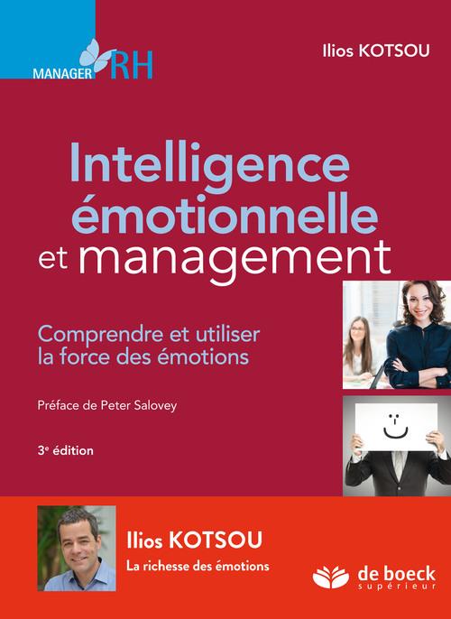 Intelligence émotionnelle et management ; comprendre et utiliser la force des émotions (3e édition)