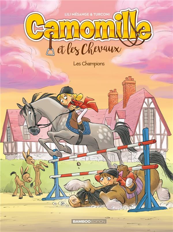 CAMOMILLE ET LES CHEVAUX T.4  -  LES CHAMPIONS