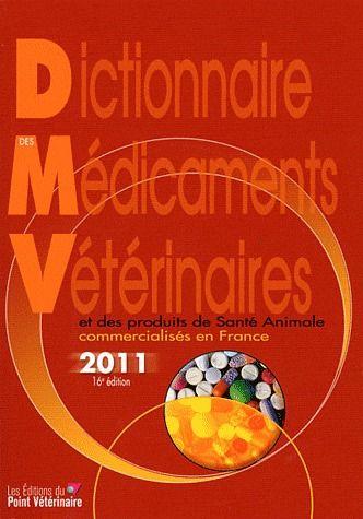 Dictionnaire des medicaments veterinaires 2011