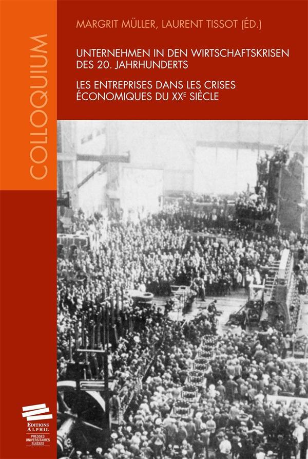 Les entreprises dans les crises économiques du XXe siècle