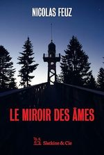 Vente EBooks : Le Miroir des âmes  - Nicolas Feuz