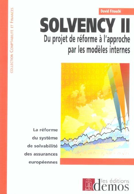 Solvency Ii, Du Projet De Reforme A L'Apporche Par Modeles