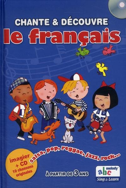Chante & Decouvre ; Le Francais