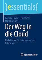 Der Weg in die Cloud  - Paul Niebler - Markus Wenzel - Dominic Lindner
