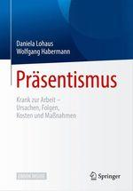 Präsentismus  - Wolfgang Habermann - Daniela Lohaus