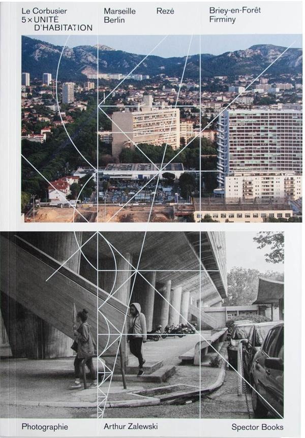 Le corbusier - 5 x unite: marseille, berlin, nantes, briey, firminy