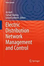 Electric Distribution Network Management and Control  - Ali Arefi - Farhad Shahnia - Gerard Ledwich