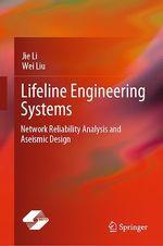Vente EBooks : Lifeline Engineering Systems  - Wei Liu - Jie Li