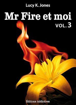 Mr Fire et moi t.3
