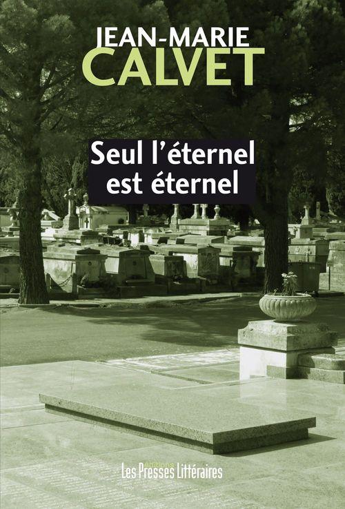 Seul l'éternel est éternel
