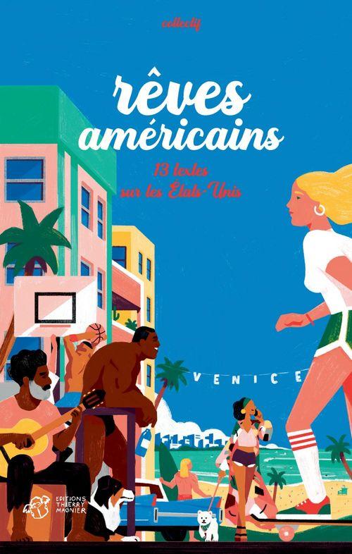 Rêves américains ; 13 textes sur les Etats-Unis