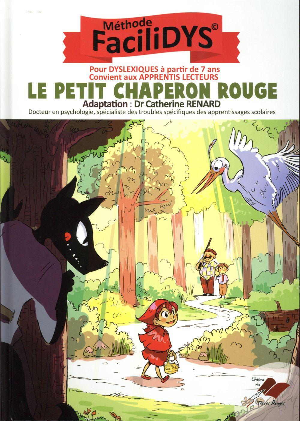 Le petit Chaperon Rouge ; pour dyslexiques à partir de 7 ans ; convient aux apprentis lecteurs