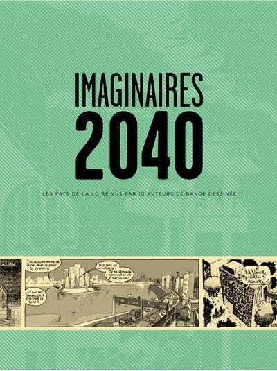 Imaginaires 2040 ; les Pays de la Loire vus par 10 auteurs de bande dessinée