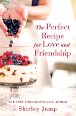 Vente EBooks : The Perfect Recipe for Love and Friendship  - Shirley Jump