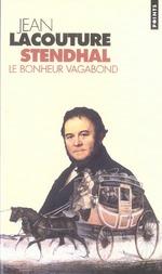 Couverture de Stendhal, le bonheur vagabond