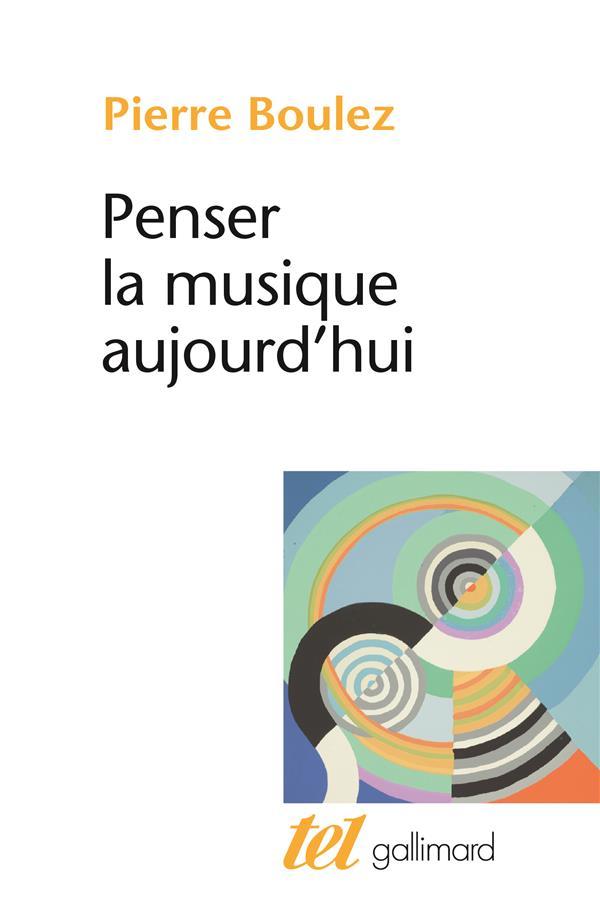 PENSER LA MUSIQUE AUJOURD'HUI