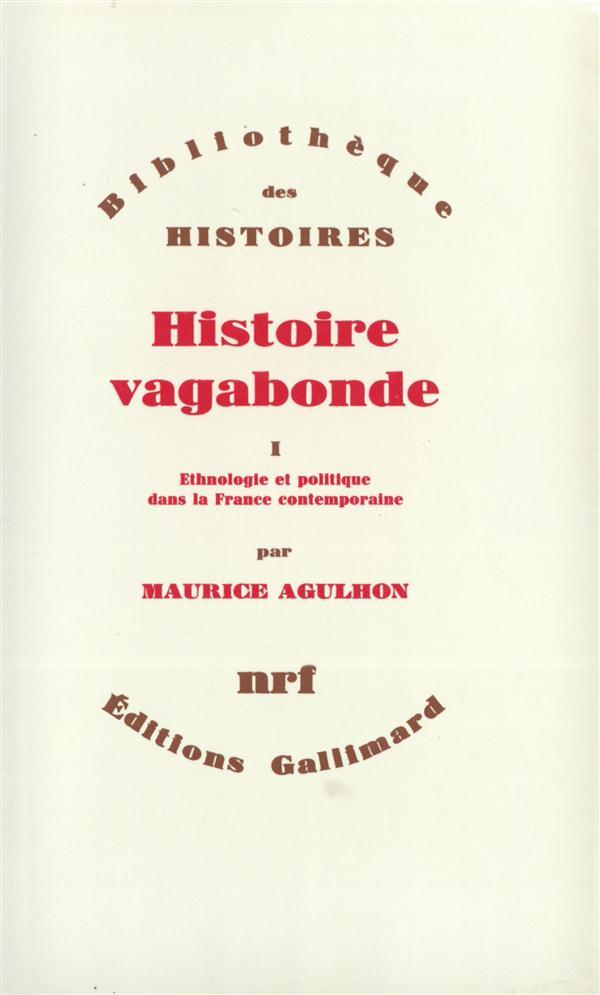Histoire vagabonde t.1 ; ethnologie et politique dans la France contemporaine