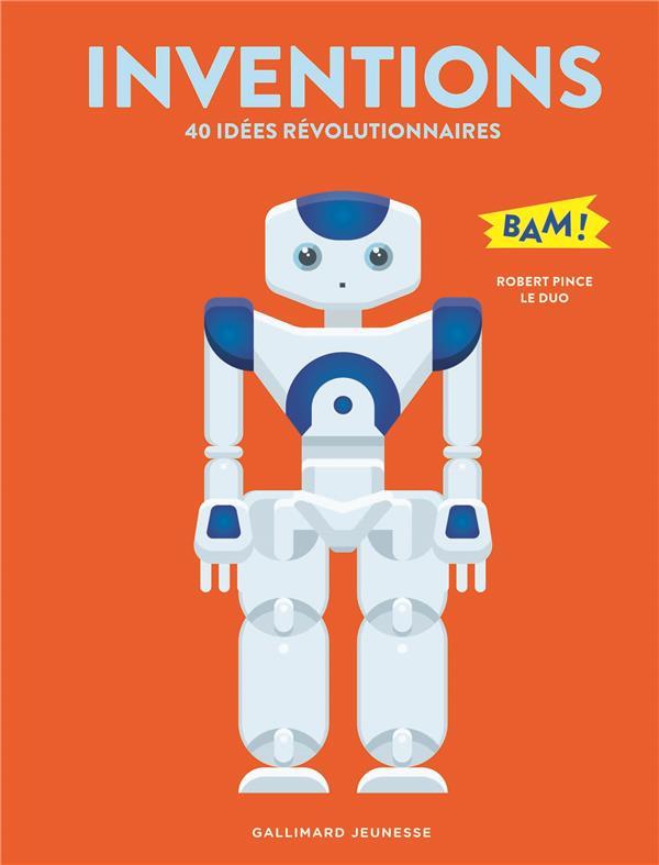 Inventions ;40 idées révolutionnaires