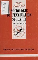 Vente EBooks : Sociologie de l'evaluation scolaire qsj 3278  - Pierre Merle