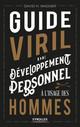 Guide viril de développement personnel à l'usage des hommes  - David H. Wagner