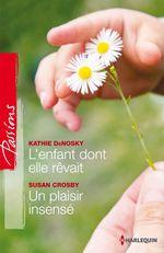 Vente Livre Numérique : L'enfant dont elle rêvait - Un plaisir insensé  - Kathie DeNosky - Susan Crosby
