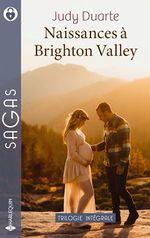 Vente EBooks : Naissances à Brighton Valley : l'homme dont elle rêvait, un tendre défi, un pas vers le bonheur  - Judy Duarte