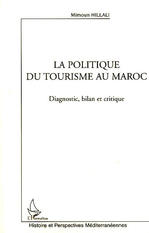 La politique du tourisme au Maroc ; diagnostic, bilan et critique