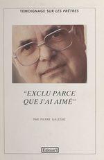 Exclu parce que j'ai aimé  - Pierre Galesne
