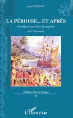 Vente Livre Numérique : La Pérouse... et après ; dernière nouvelle du mystère  - Jean Guillou