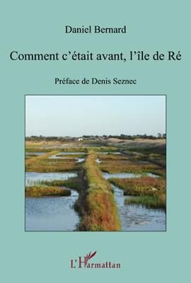 Vente EBooks : Comment c'était avant, l'île de Ré  - Daniel Bernard