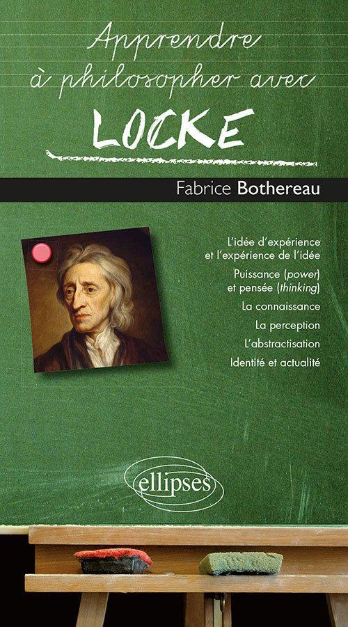 Apprendre à philosopher avec ; Locke