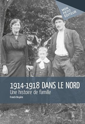 1914-1918 dans le Nord ; une histoire de famille