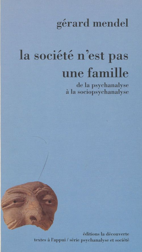 La société n est pas une famille ; de la psychanalyse à la sociopsychanalyse