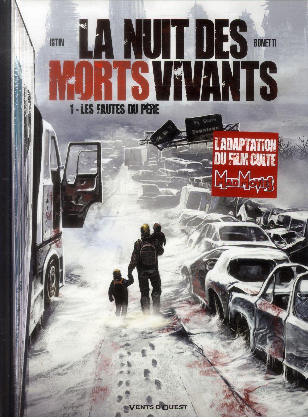 LA NUIT DES MORTS-VIVANTS - TOME 01 - LES FAUTES DU PERE Istin Jean-Luc