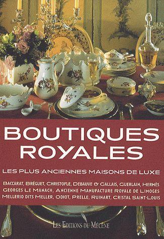 Boutiques royales ; les plus anciennes maisons de luxe