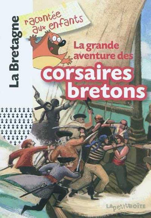 Grande aventure des corsaires bretons