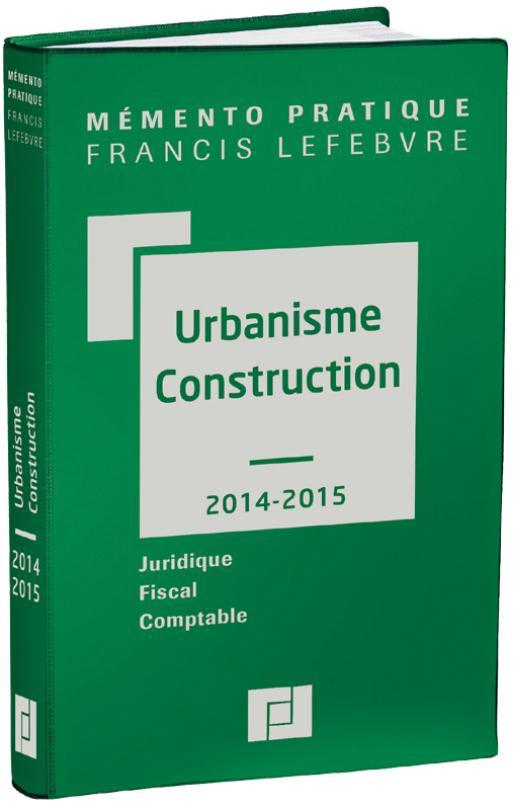 Memento Pratique; Urbanisme Et Construction (Edition 2014/2015)