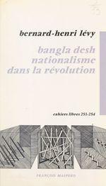 Vente Livre Numérique : Bangla desh nationalisme dans la révolution  - Bernard-Henri Lévy
